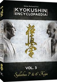 Bertrand Kron - Kyokushin encyclopedia - Volume 3, Syllabus 7e & 6e Kyu.