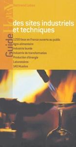 Bertrand Labes - Guide des sites industriels et techniques.