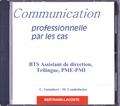 Christiane Guimbert et Martine Combaluzier - Communication professionnelle par les cas BTS Assistant de direction, trilingue, PME-PMI. 1 Cédérom