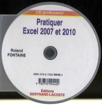 Roland Fontaine - Pratiquer Excel 2007 et 2010 - CD professeur. 1 Cédérom