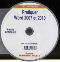 Roland Fontaine - Pratiquer Word 2007 et 2010 - CD professeur. 1 Cédérom
