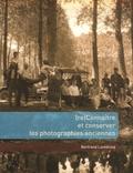Bertrand Lavédrine - Reconnaître et conserver les photographies anciennes.