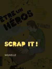 Bertrand Laverdure - Etre un héros - Scrap it !.