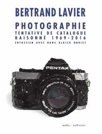 Bertrand Lavier - Photographie - Tentative de catalogue raisonné 1969-2016.