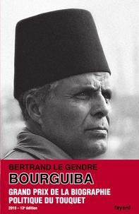 Bertrand Le Gendre - Bourguiba.