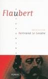 Bertrand Le Gendre et Laurent Greilsamer - AUTOPORTRAIT  : Flaubert.