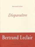 Bertrand Leclair - Disparaître.