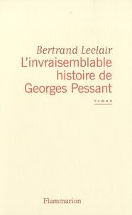 Bertrand Leclair - L'invraisemblable histoire de Georges Pessant.