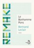 Bertrand Leclair - Le bonhomme Pons.