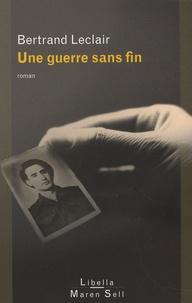 Bertrand Leclair - Une guerre sans fin.
