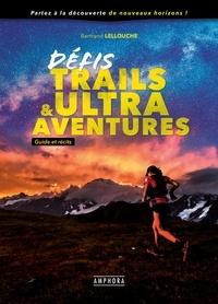Défis trails & Ultra Aventures - Guide et récits.pdf