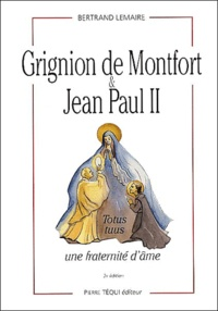 Grignion de Montfort et Jean-Paul II. Une fraternité dâme, 2ème édition.pdf