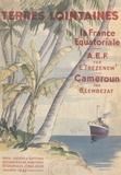 Bertrand Lembezat et Édouard Trézenem - La France Équatoriale - Suivi de L'Afrique Équatoriale Française, suivi de Le Cameroun.