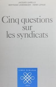 Bertrand Lemennicier et Henri Lepage - Cinq questions sur les syndicats.