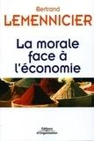 Bertrand Lemennicier - La morale face à l'économie.