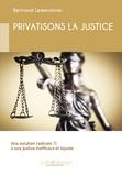 Bertrand Lemennicier - Privatisons la justice.