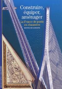 Deedr.fr Construire, équiper, aménager - La France, de ponts en chaussées Image