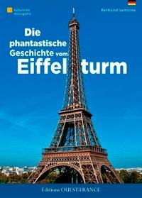 Bertrand Lemoine - Die phantastische geschichte vom Eiffelturm.