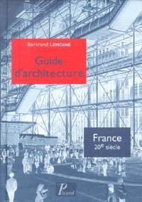 Bertrand Lemoine - Guide d'architecture - France XXe siècle.