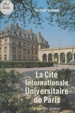 Bertrand Lemoine - La Cité internationale universitaire de Paris.