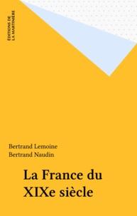 Bertrand Lemoine - La France du XIXe siècle.
