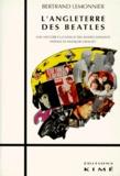 Bertrand Lemonnier - L'Angleterre des Beatles - Une histoire culturelle des années soixante.