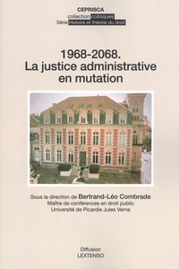 Bertrand-Léo Combrade - 1968-2068 : la justice administrative en mutation.