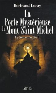 Bertrand Leroy - La Porte Mystérieuse du Mont-Saint-Michel - Le Sentier de Daath.