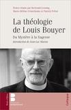 Bertrand Lesoing et Marie-Hélène Grintchenko - La théologie de Louis Bouyer - Du ministère à la sagesse. Actes du colloque international 10-11 octobre 2014.