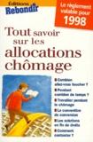 Bertrand Lobry et  Collectif - Tout savoir sur les allocations chômage.