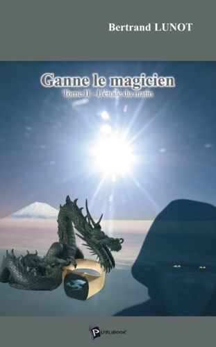 Bertrand Lunot - Ganne le magicien tome ii.