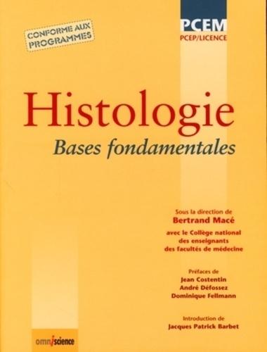 Bertrand Macé et Jean Costentin - Histologie - Bases fondamentales.
