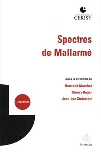 Bertrand Marchal et Thierry Roger - Spectres de Mallarmé.