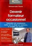 Bertrand-Marie Flourez - Devenir formateur occasionnel - Transmettez vos connaissances, étoffez vos CV... et améliorez vos revenus !.