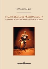 Bertrand Marquer - L'autre siècle de Messer Gaster.