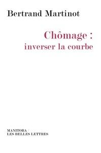 Bertrand Martinot - Chômage: inverser la courbe.