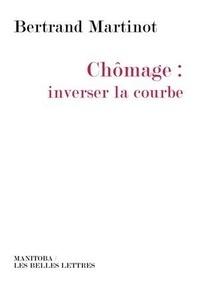 Bertrand Martinot - Chômage : inverser la courbe.