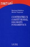 Bertrand Mathieu et Michel Verpeaux - Contentieux constitutionnel des droits fondamentaux.