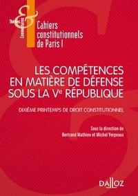 Les compétences en matière de défense sous la Ve République - Dixième Printemps du droit constitutionnel.pdf