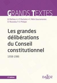 Bertrand Mathieu et Jean-Pierre Machelon - Les grandes délibérations du Conseil constitutionnel (1958-1986).