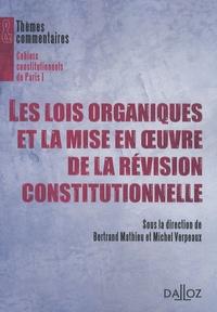 Bertrand Mathieu et Michel Verpeaux - Les lois organiques et la mise en oeuvre de la révison constitutionnelle.