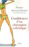 Bertrand Matteoli - Confidences d'un chirurgien esthétique.