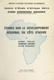 Bertrand Maximin et Michel Paillet - Études sur le développement régional en Côte d'Ivoire.