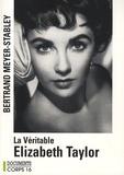 Bertrand Mayer-Stabley - La véritable Elizabeth Taylor.