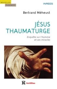 Bertrand Méheust - Jésus thaumaturge.