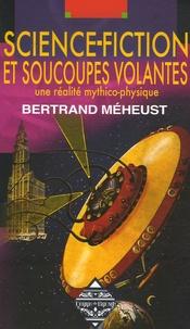 Bertrand Méheust - Science-fiction et soucoupes volantes - Une réalité mythico-physique.