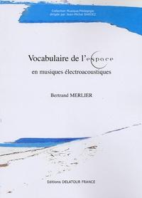 Bertrand Merlier - Vocabulaire de l'espace en musiques électroacoustiques.