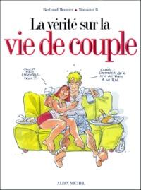 Bertrand Meunier et  Monsieur B - La vérité sur la vie de couple.
