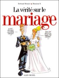 Bertrand Meunier et  Monsieur B - La vérité sur le mariage.