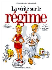 Bertrand Meunier et  Monsieur B - La vérité sur le régime.